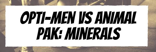 Opti-Men VS Animal Pak: Minerals
