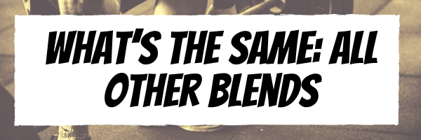 What's The Same: All Other Blends