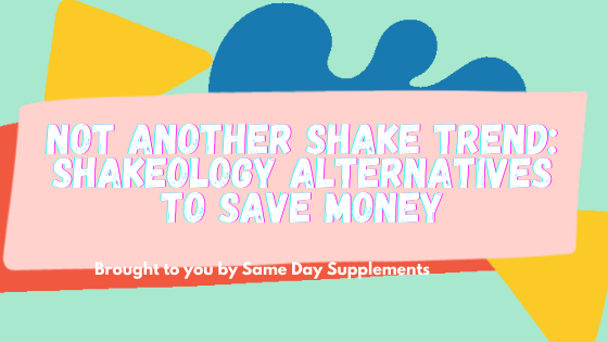 Shakeology Alternatives To Save Money