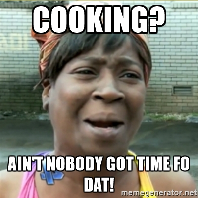 no time for cooking