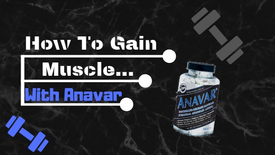 How To Gain Muscle with anavar2