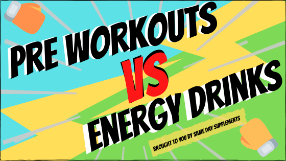 Pre Workouts vs energy drinks banner