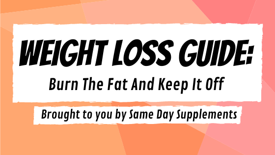 Weight Loss Guide: Burn The Fat And Keep It Off 2020